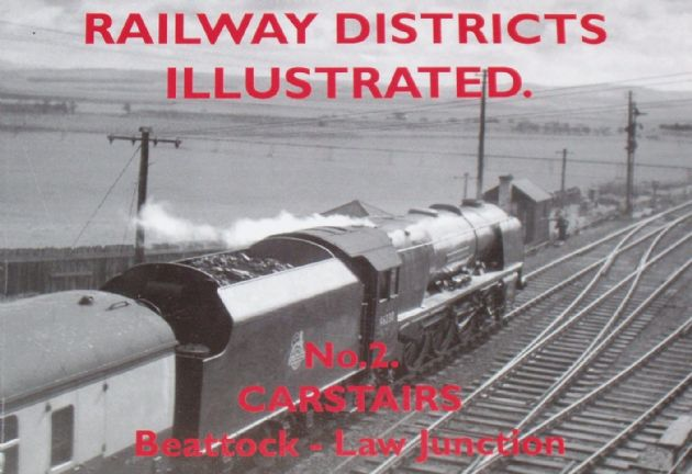 Railway Districts Illustrated (No.2), Carstairs, Beattock - Law Junction